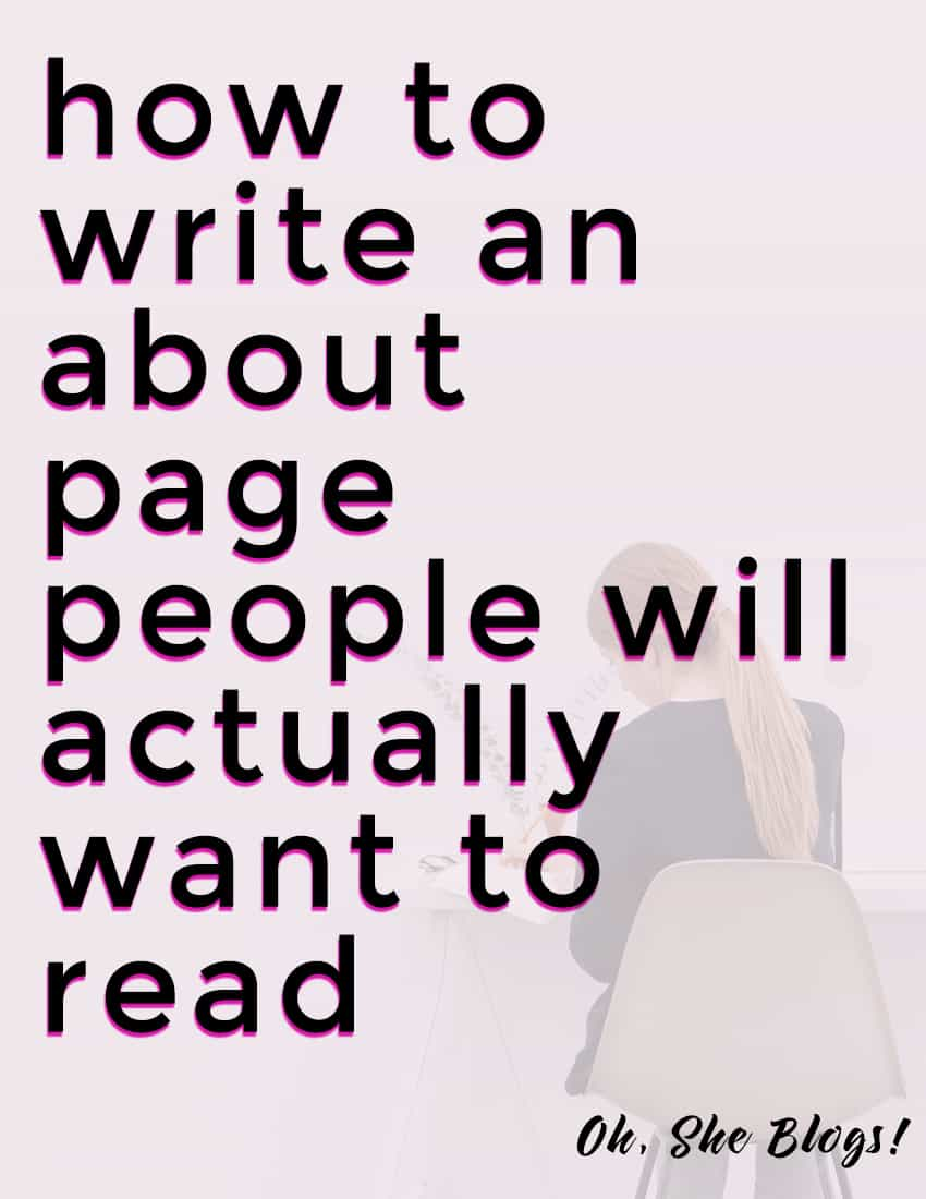 How to write an about page that people will actually want to read | Oh, She Blogs!