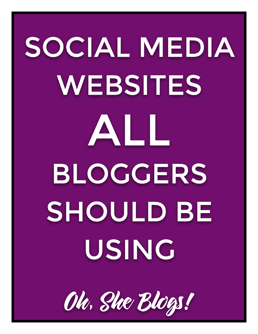 The 6 social media sites ALL bloggers should be using | Oh, She Blogs!