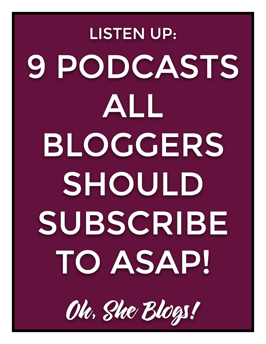 9 Podcasts for Bloggers - inspiration that all bloggers should be listening to in order to improve their blogging game | Oh, She Blogs!