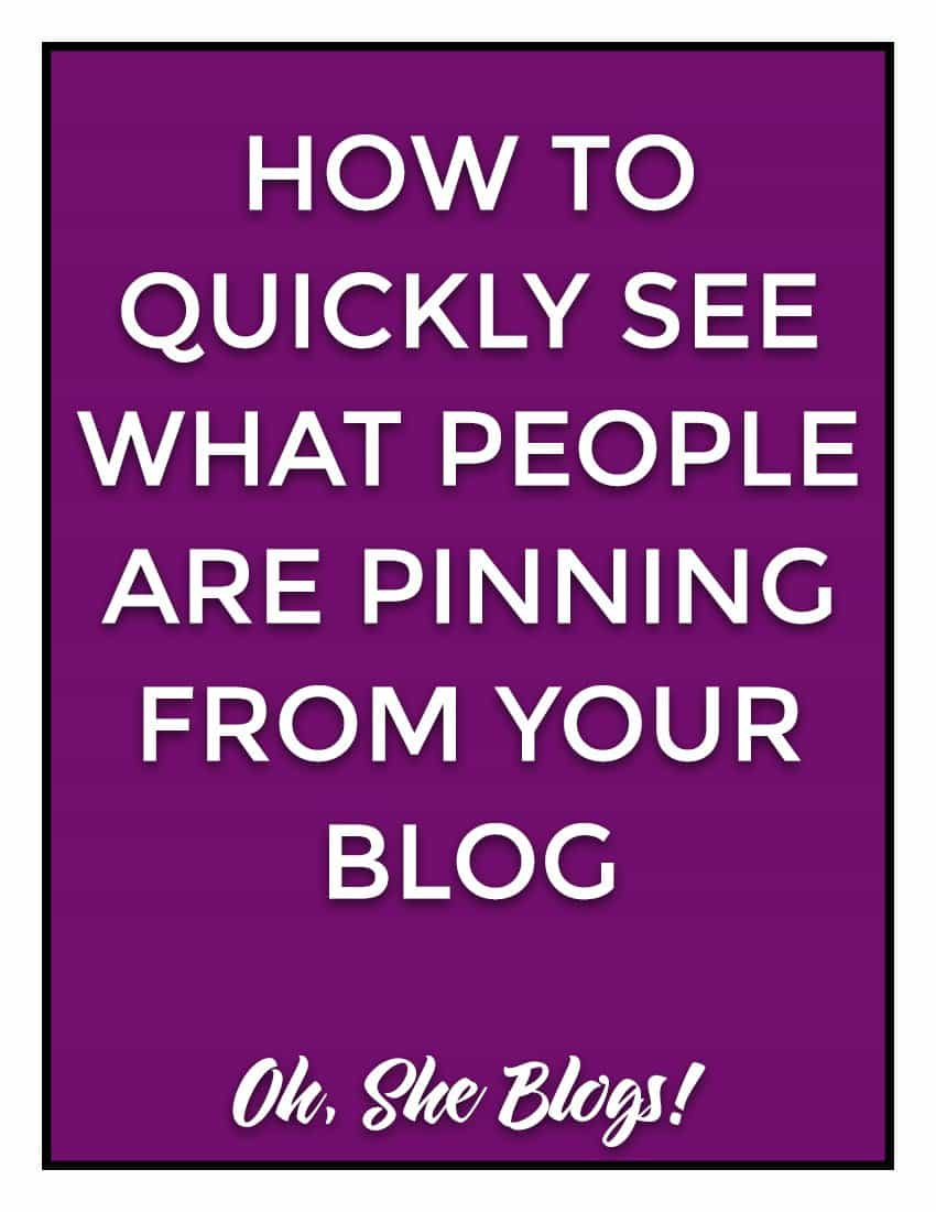 Pinterest Tip: How to see what people are pinning from your blog | Oh, She Blogs!