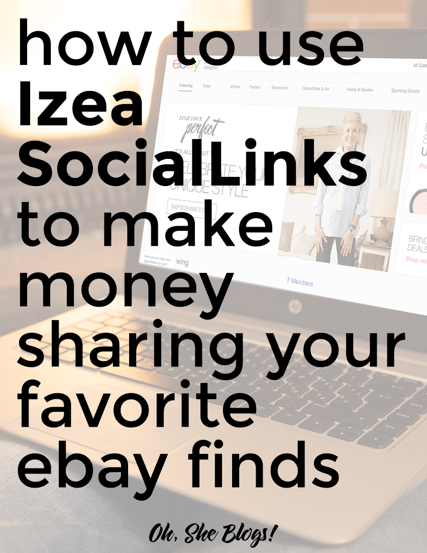 How to use Izea SocialLinks to Make Money from eBay | Oh, She Blogs!