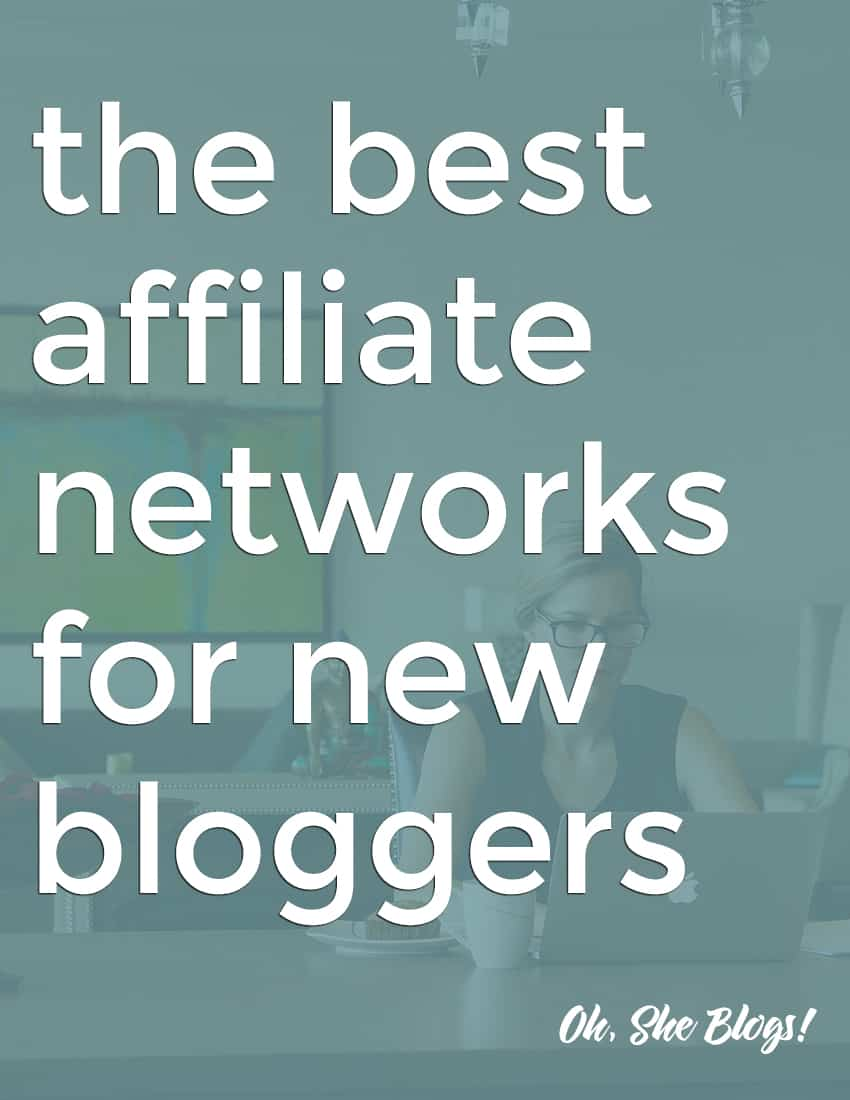 the best affiliate networks for new bloggers | Oh, She Blogs!