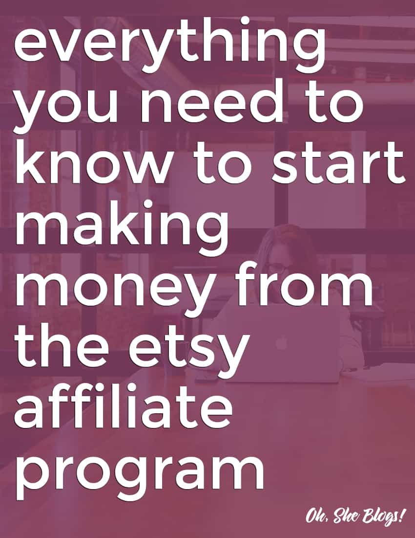 How to make money from the Etsy affiliate program   Oh, She Blogs!
