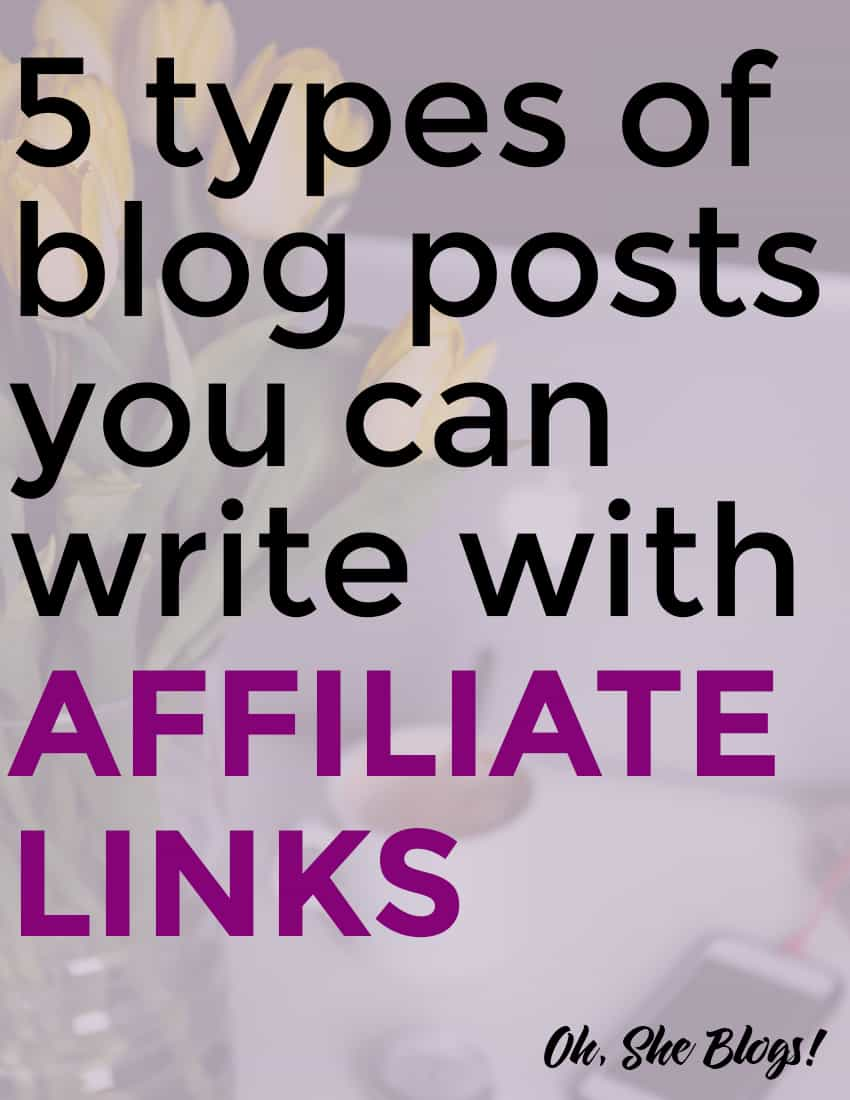 Make Money Blogging: 5 Ideas for Blog Posts with Affiliate Links - Oh, She Blogs!