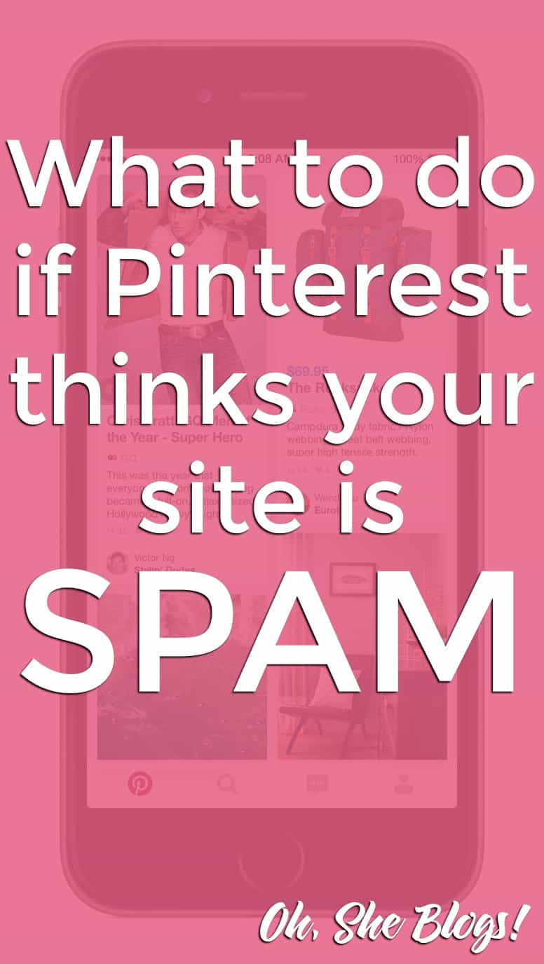 What to do if Pinterest marks your site as spam | Oh, She Blogs!