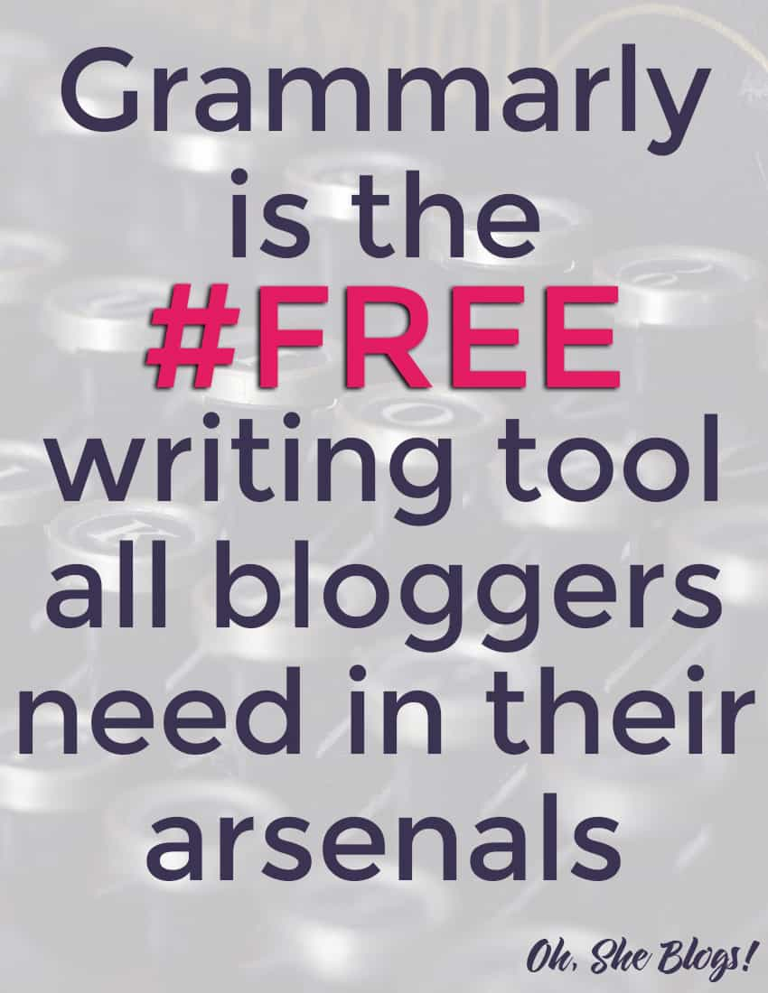 Grammarly Review: Grammarly is the free writing tool all bloggers need in their arsenals | Oh, She Blogs!