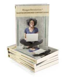BloggerRevolution Sponsored Content Master Guide: How to Pitch, Create & Nail Sponsored Content Every Time by Bonnie LaVell