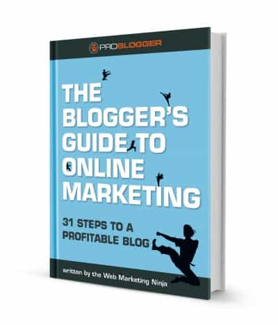 The Blogger's Guide to Online Marketing from ProBlogger