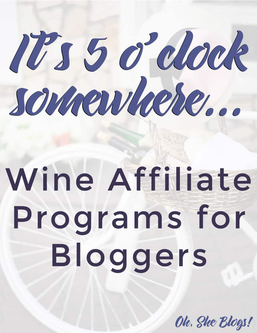 Wine Affiliate Programs for Bloggers | Oh, She Blogs!