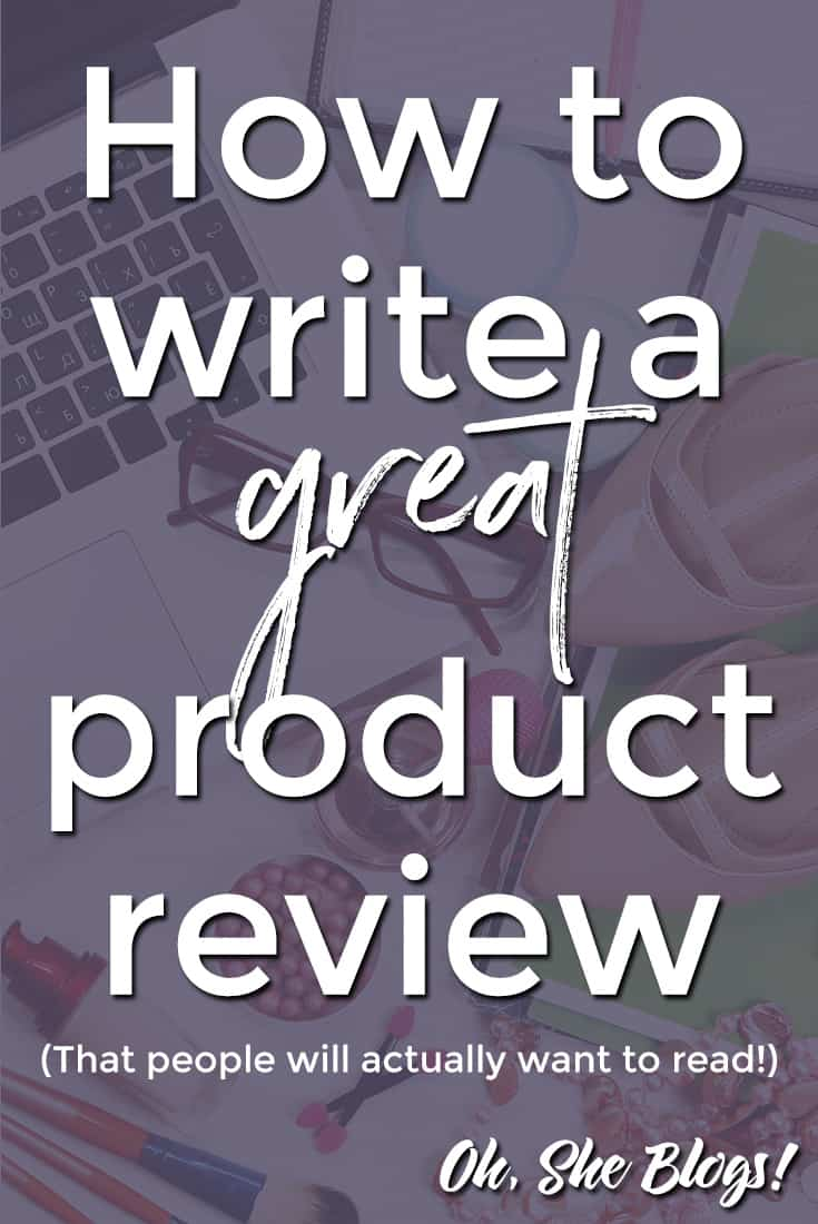 Blogging Tips: Here's what you need to know if you want to start writing product reviews for your blogs, including what you need to include to write a great product review.