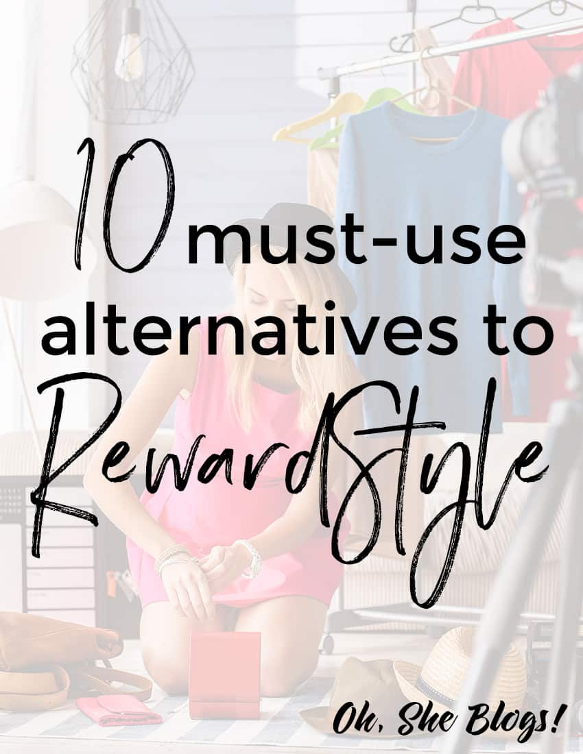 10 Must-Use Alternatives to RewardStyle | Oh, She Blogs!