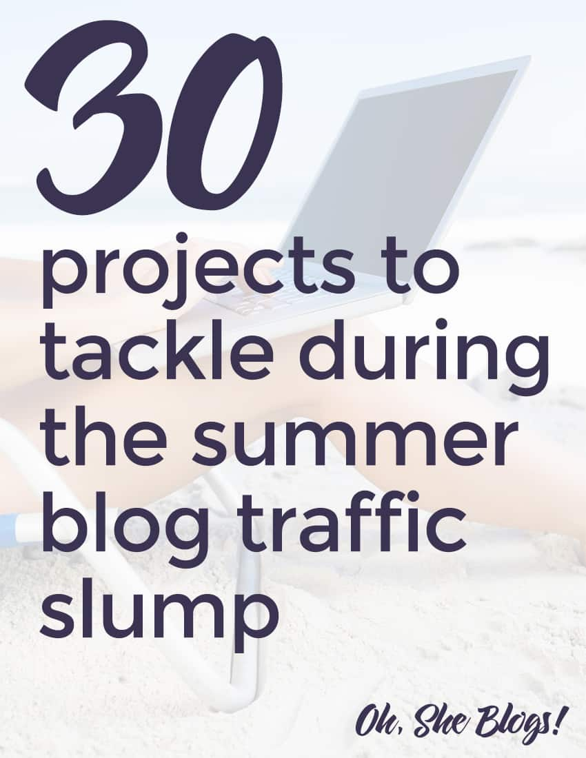 30 Projects to Conquer During the Summer Traffic Slump | Oh, She Blogs!
