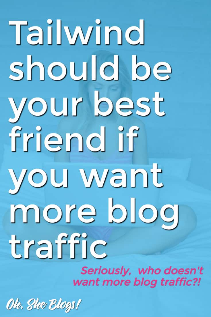 How to Use Tailwind to Explode Your Blog Traffic | Oh, She Blogs!