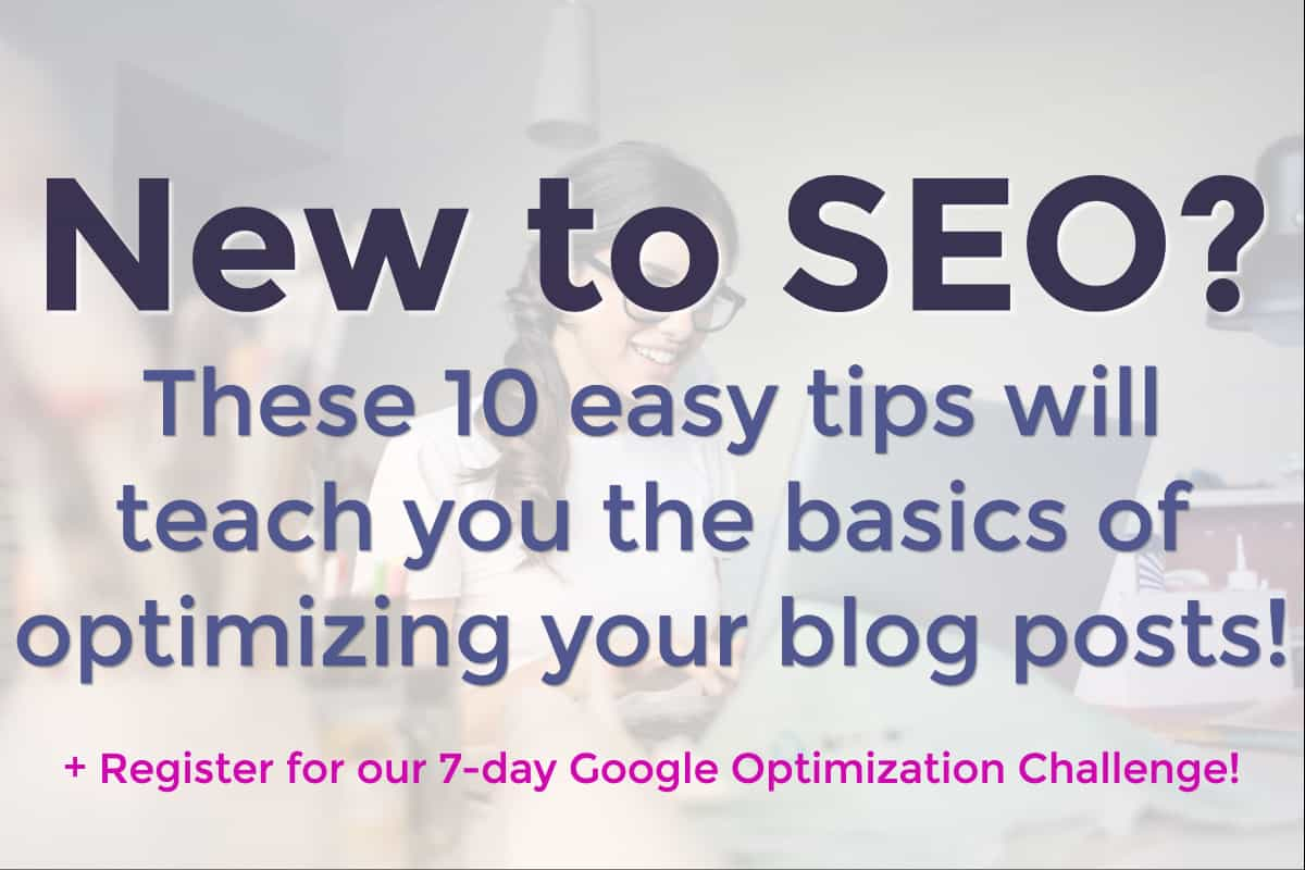 10 Easy SEO Tips for Bloggers | Oh, She Blogs!