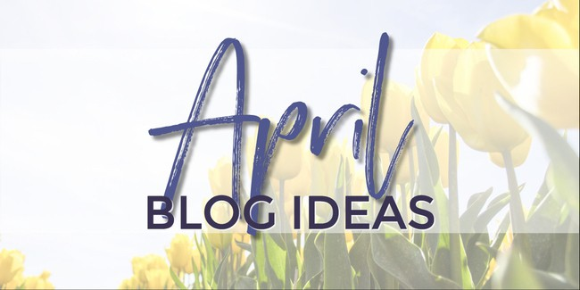 What to write about in April