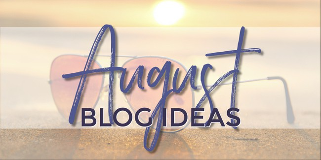 What to write about in August