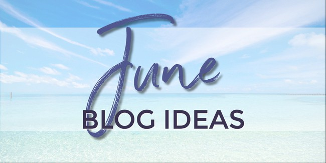 what to write about in June
