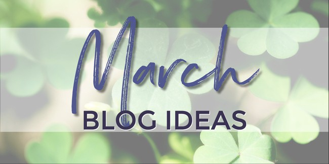 What to write about in March