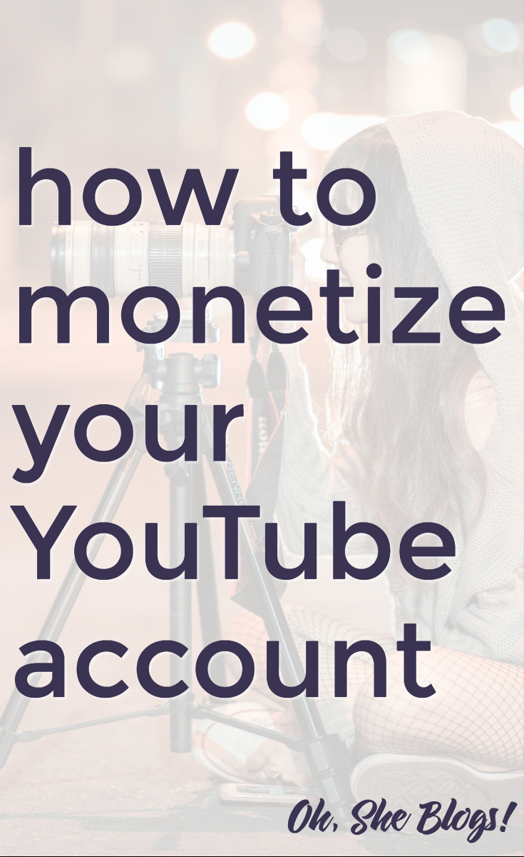 How to Monetize Your YouTube Account