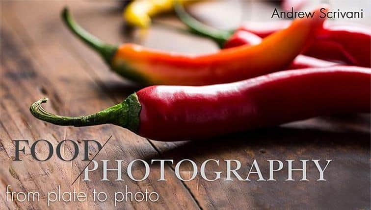 Craftsy Food Photography Course by Andrew Scrivani