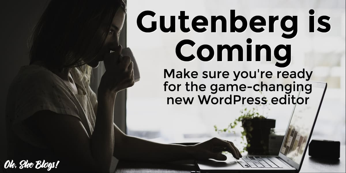The new Gutenberg WordPress editor is coming. It's time to learn it now.
