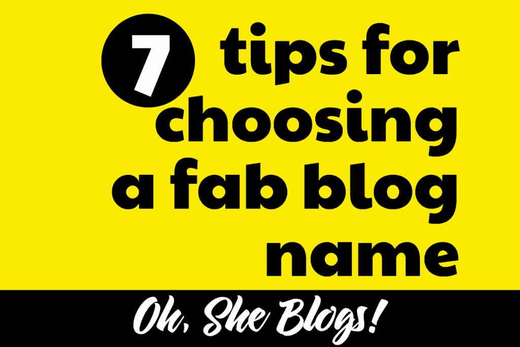 How to choose a blog name | Oh, She Blogs!